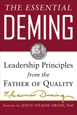 The Essential Deming By Deming, W. Edwards/ Orsini, Joyce (EDT)/ Cahill, Diana Deming (EDT)